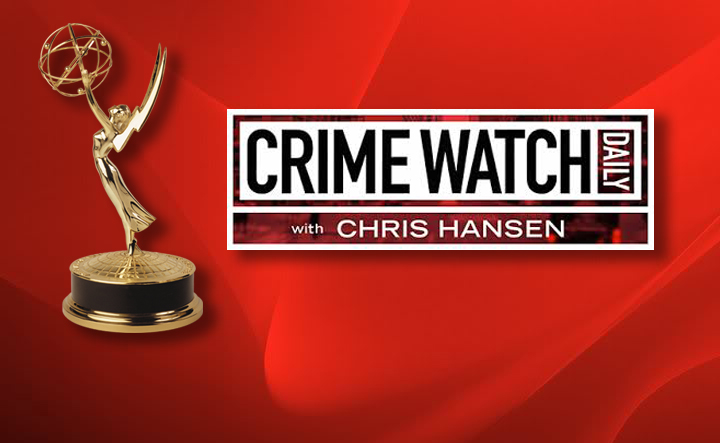 """Crime Watch Daily""  with Chris Hansen has been nominated for a Daytime Emmy® Award!"