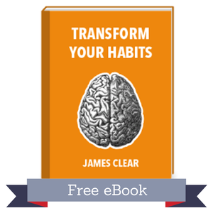 Transform Your Habits e-Book  by James Clear