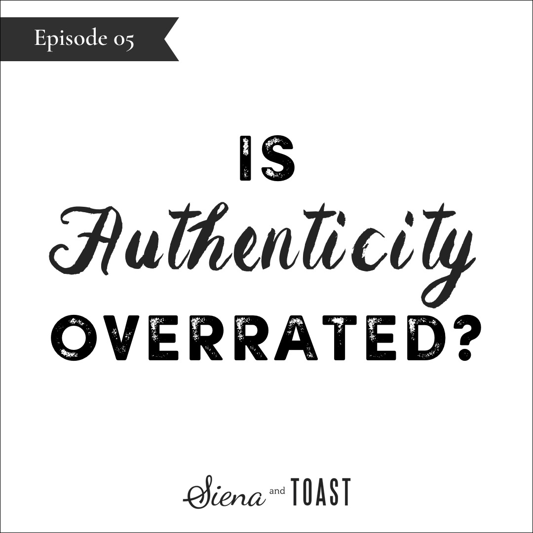 05 Is Authenticity Overrated.jpg