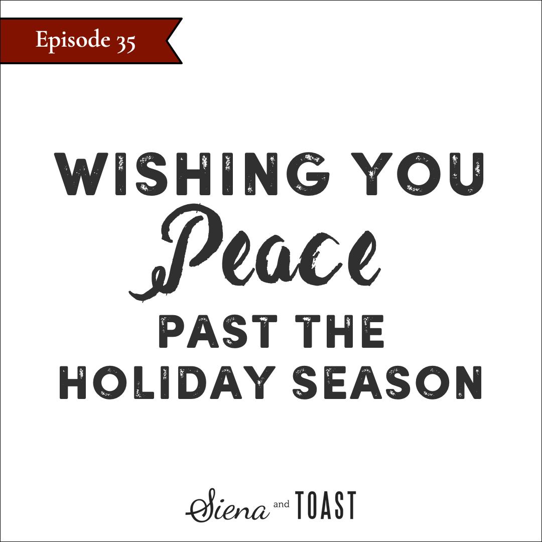 35 peace past the holidays.jpg
