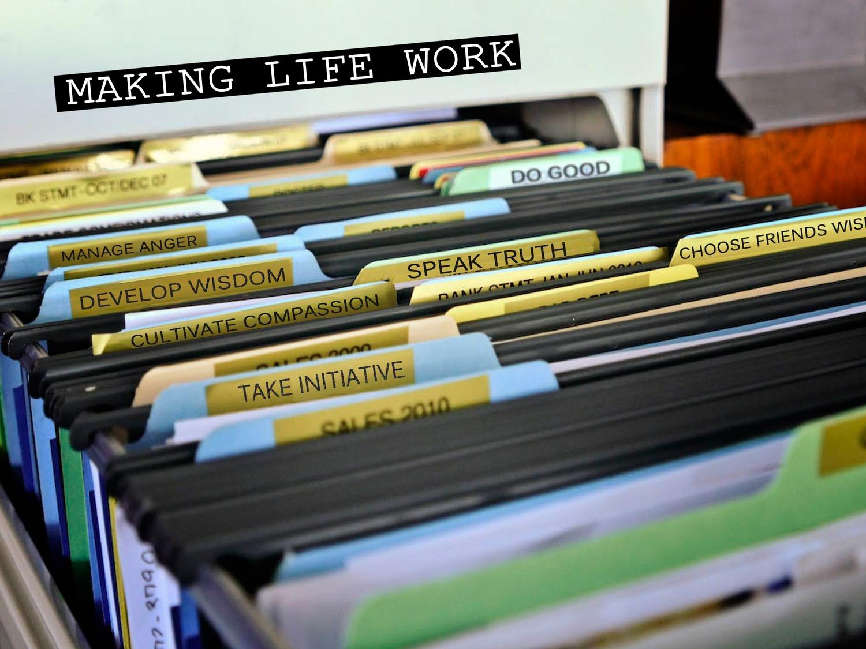 Making Life Work- Spring 2014