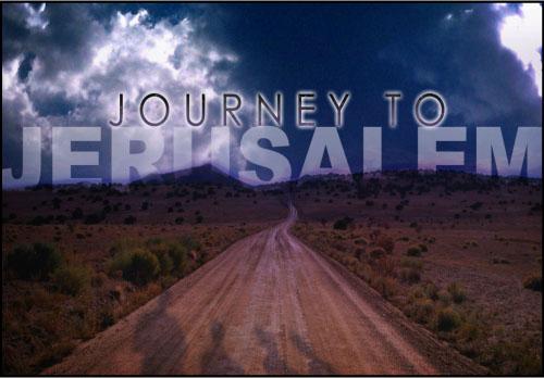 Journey To Jerusalem - Easter 2015