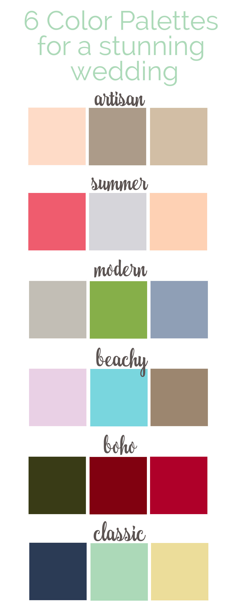 Six color palettes for a personalized, stunning wedding.   Artisan muted color scheme. Summer bright and fun.  Modern green and blue combination. Beachy aqua and purple style.  Bohemian style with rich colors of reds.  Classic timeless blues.