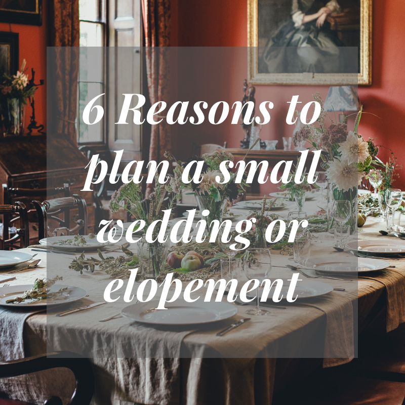 6 Reasons to plan a small wedding or elopement.png