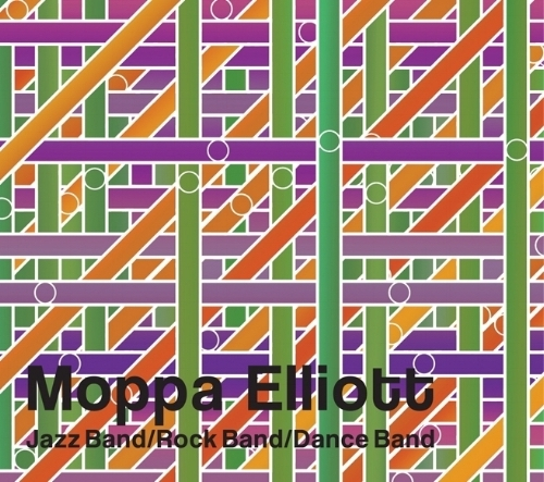 Moppa Elliott: Jazz Band/Rock Band/Dance Band - 2019, Hot Cup Records | baritone saxophone