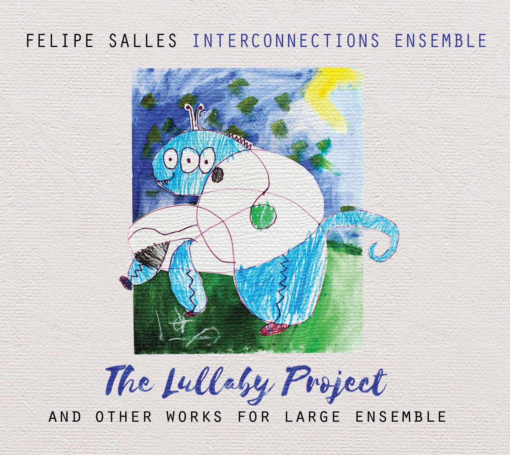 Felipe Salles' Interconnections Ensemble: The Lullaby Project - 2018, Tapestry Records | assistant producer