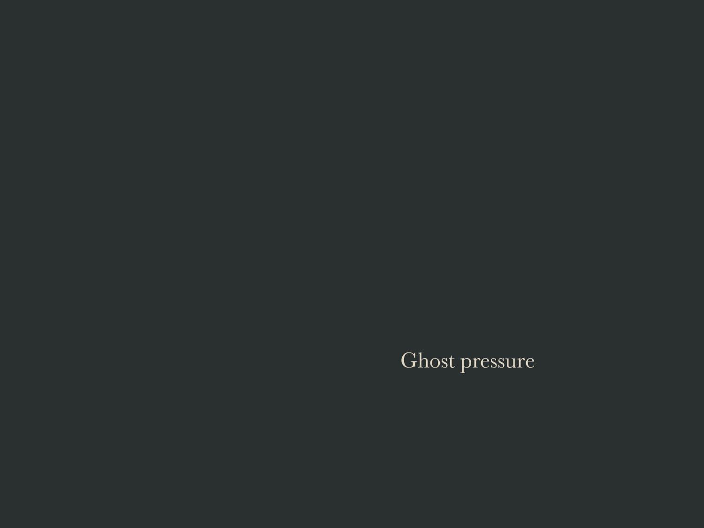 WISFH-ghostpressure-title.jpg