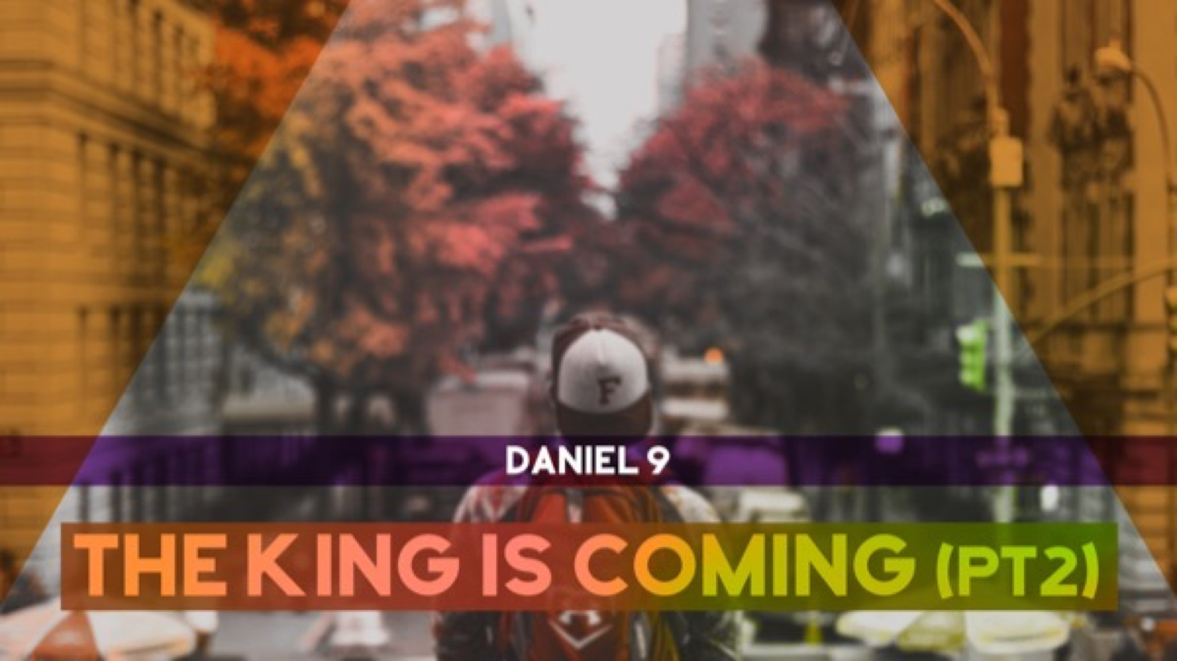 Daniel (the king is coming-pt2).jpg