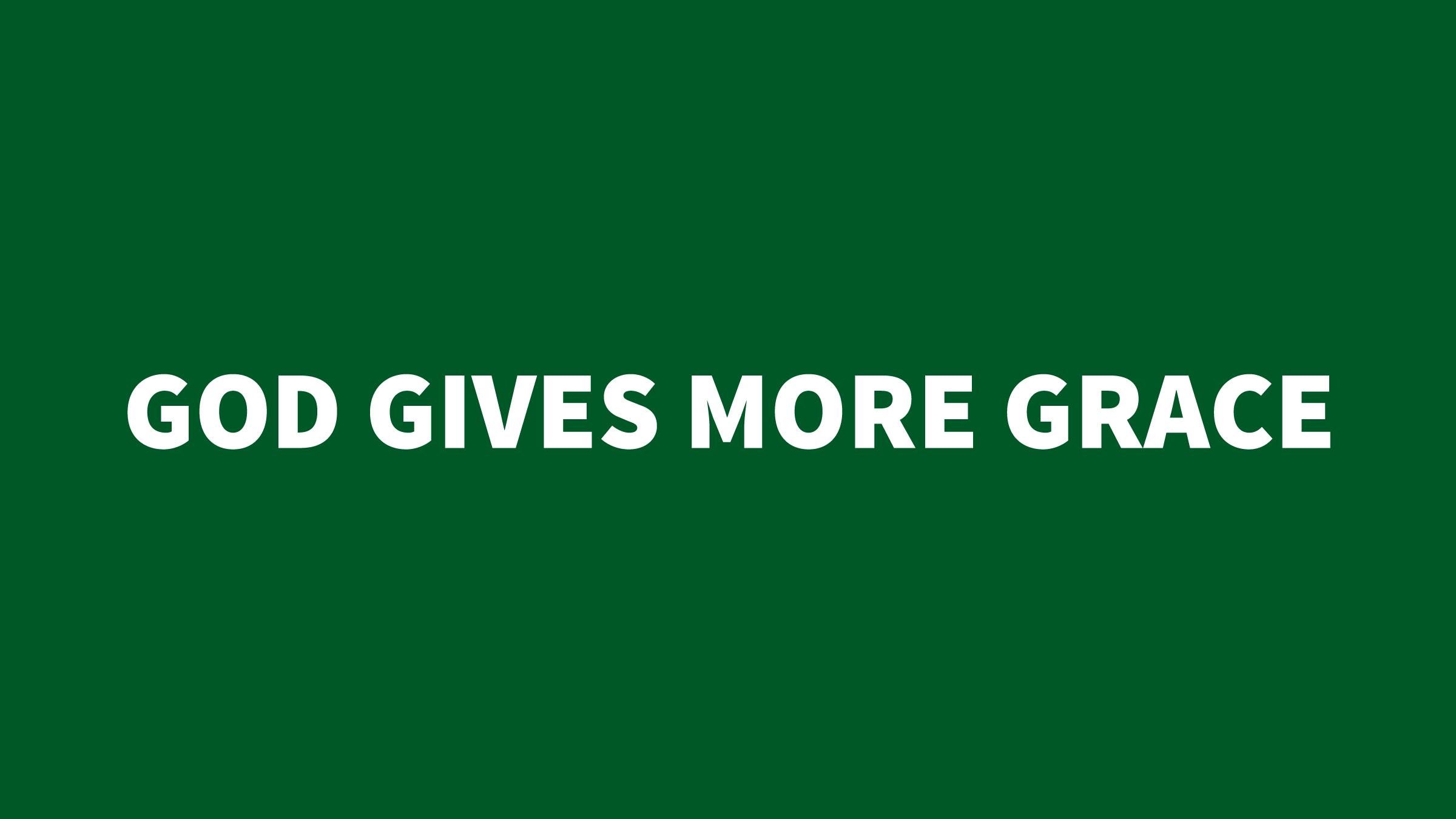 James 4 - God gives more grace (green).jpg