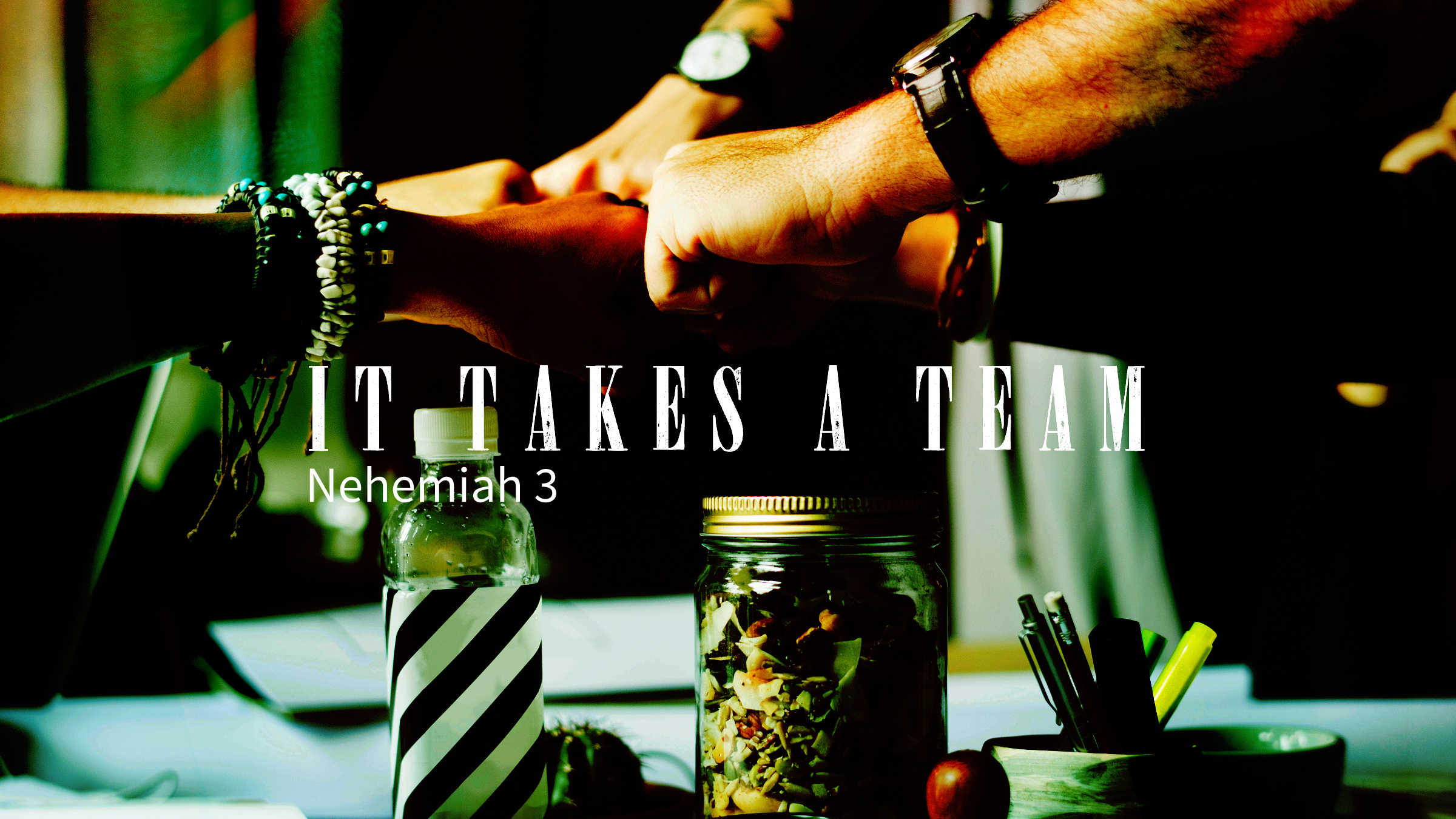 Neh 3 - It Takes A Team.jpg