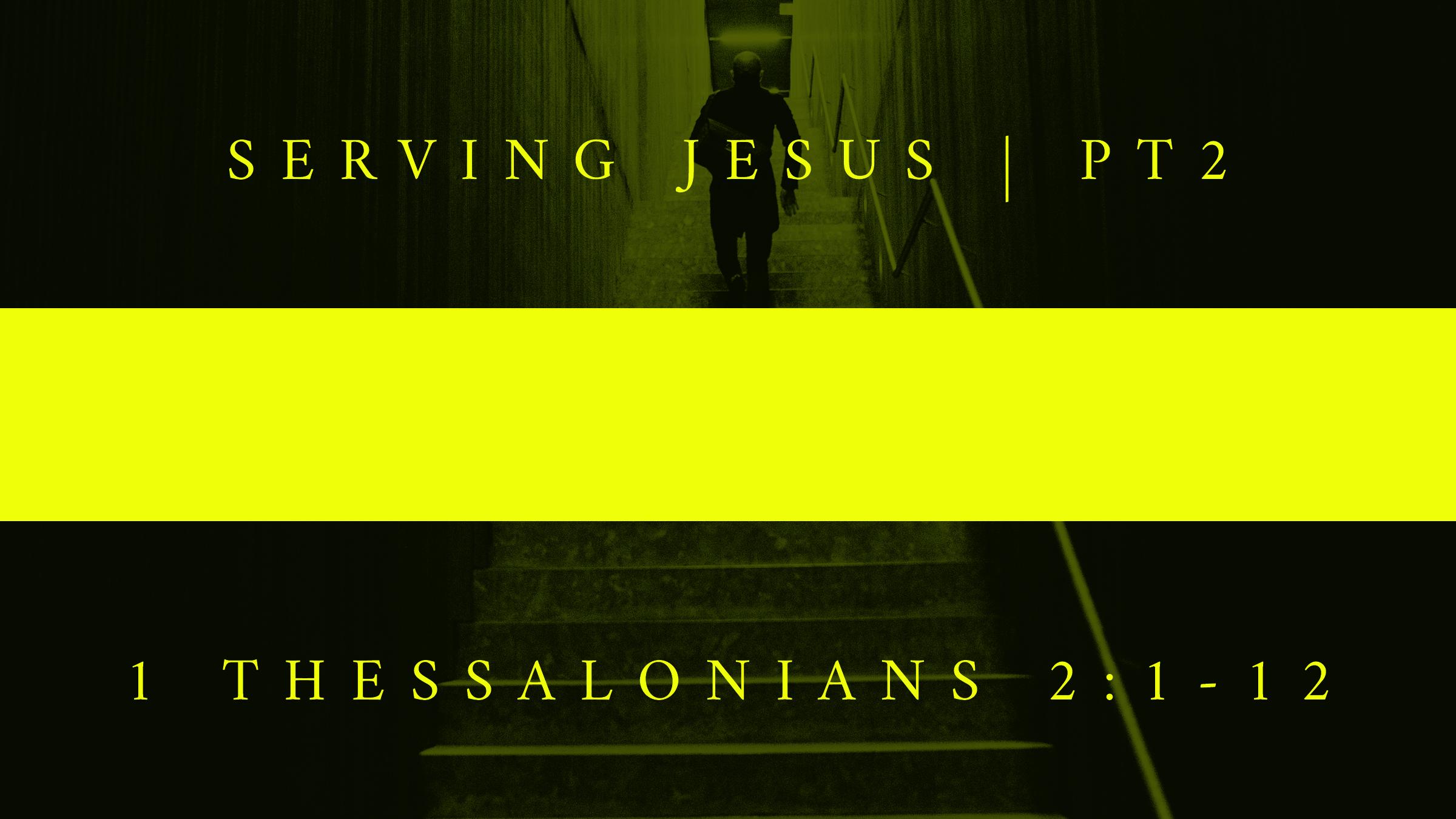 Serving Jesus - pt2.jpg