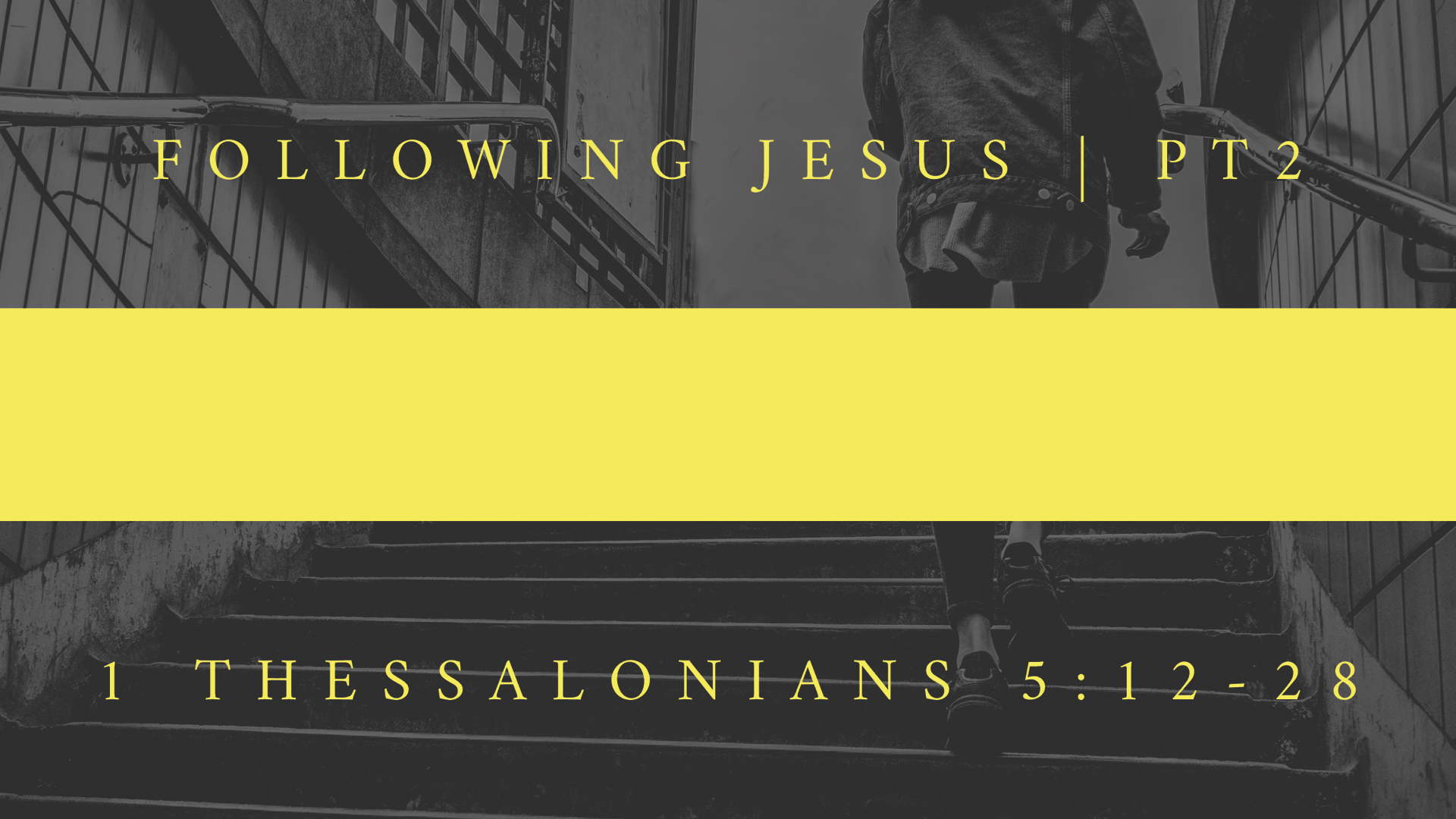 Following Jesus (pt2) | 1 Thes 5.12-28.011.jpeg