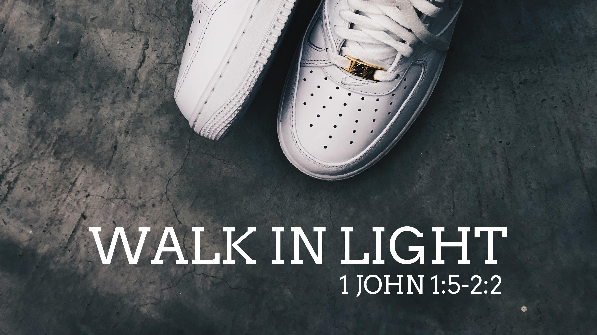 Walk In Light.jpg
