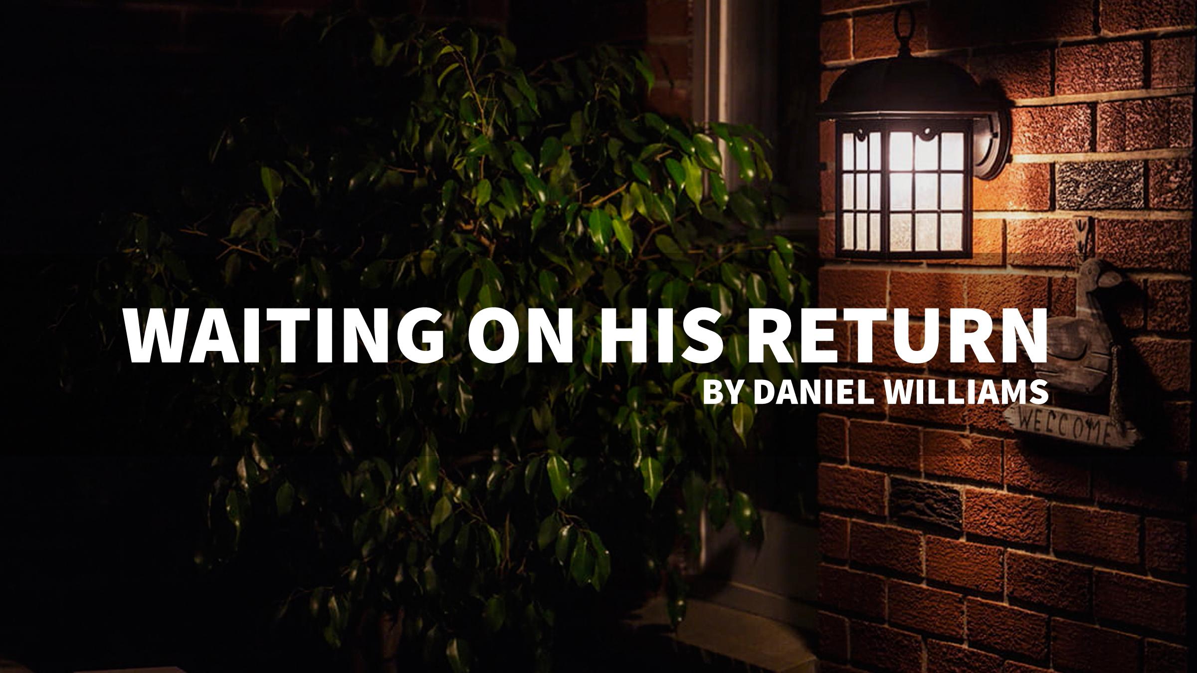 Waiting on His Return.jpg
