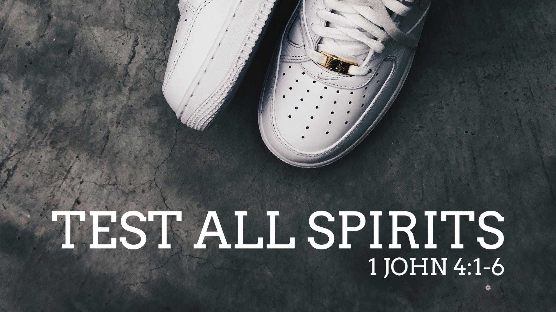 1 John 4.1-6 | Test all Spirits.006.jpeg