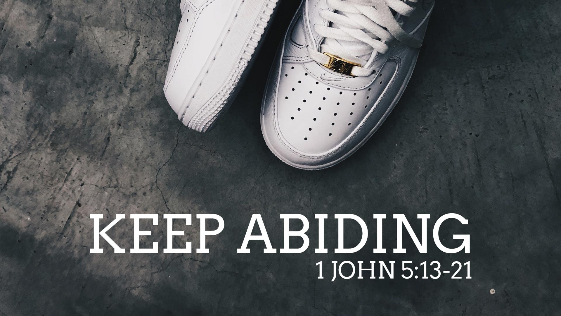 1 John 5.13-21 | Keep Abiding.007.jpeg