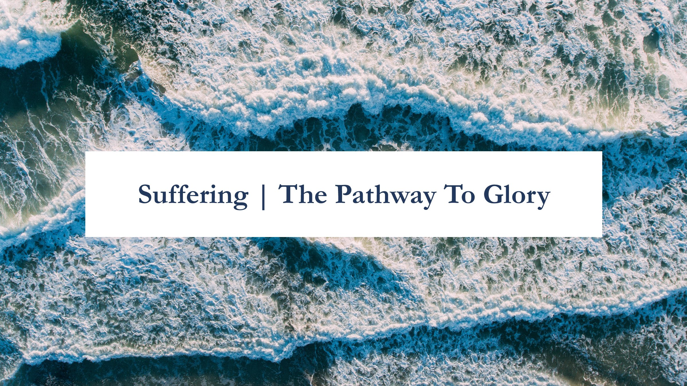 Suffering - The Pathway to Glory.jpg