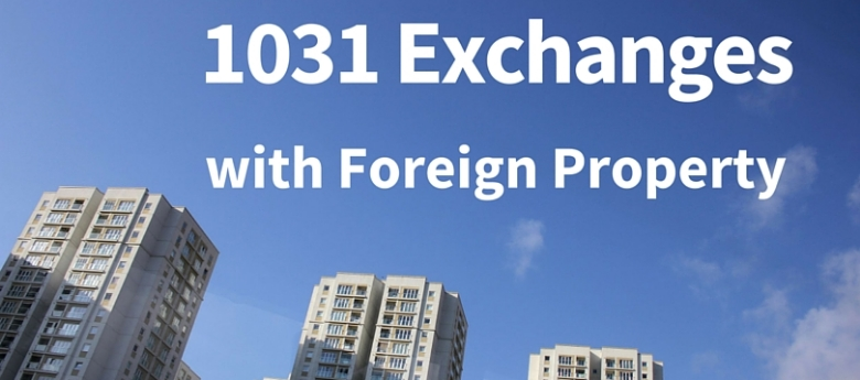 1031 exchanges with foreign property