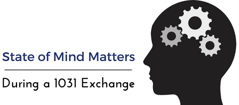 1031 exchange state of mind matters