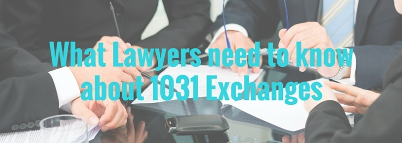 lawyers and 1031 exchanges