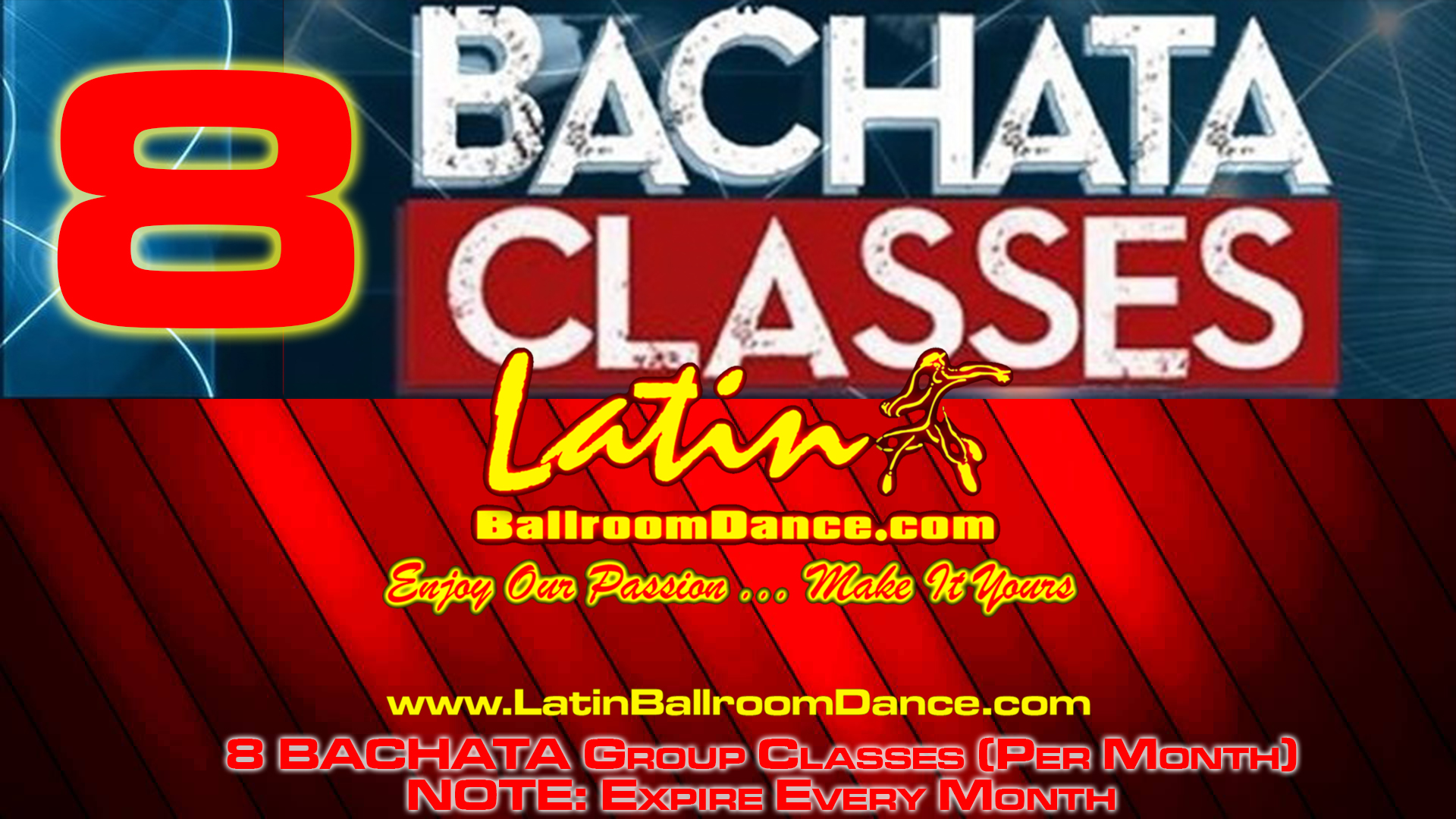 8 CLASSES FOR JUST $108