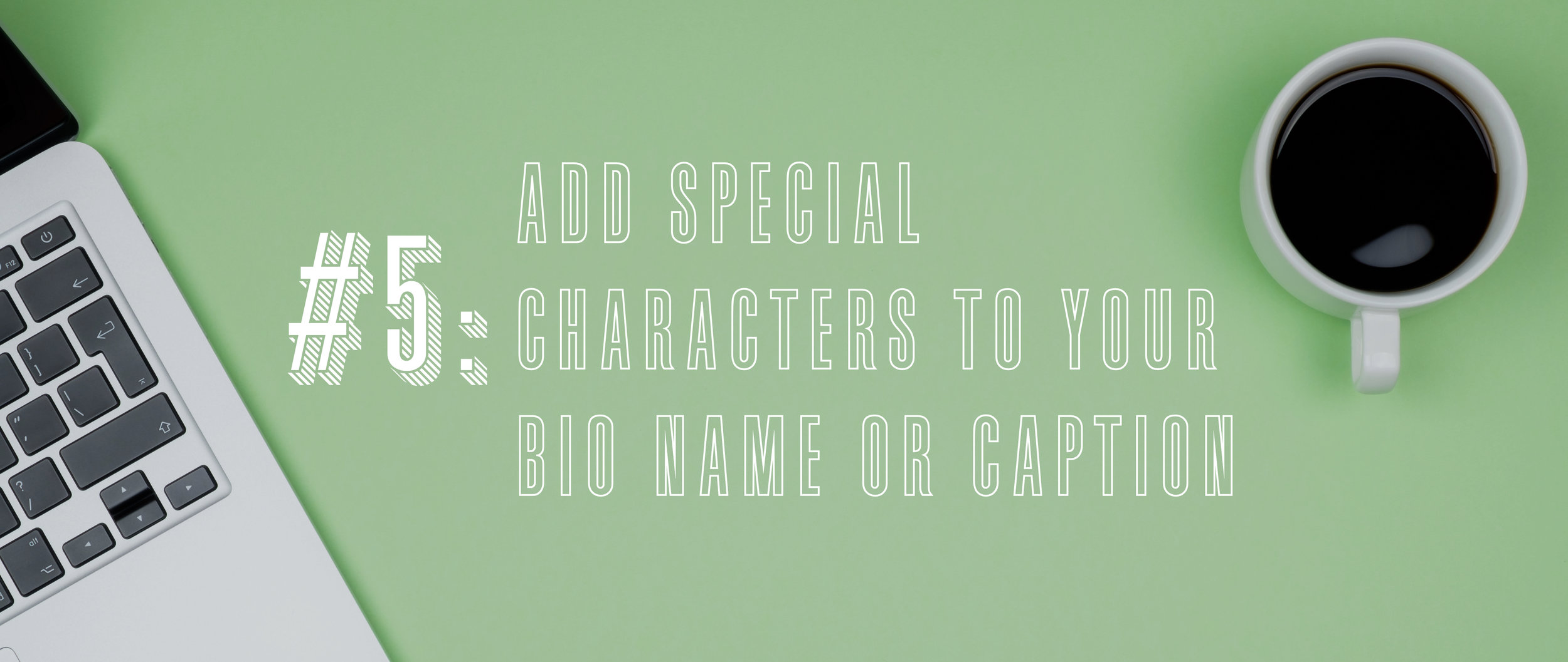 5 Add Special Characters to Your Bio Name or Caption.jpg