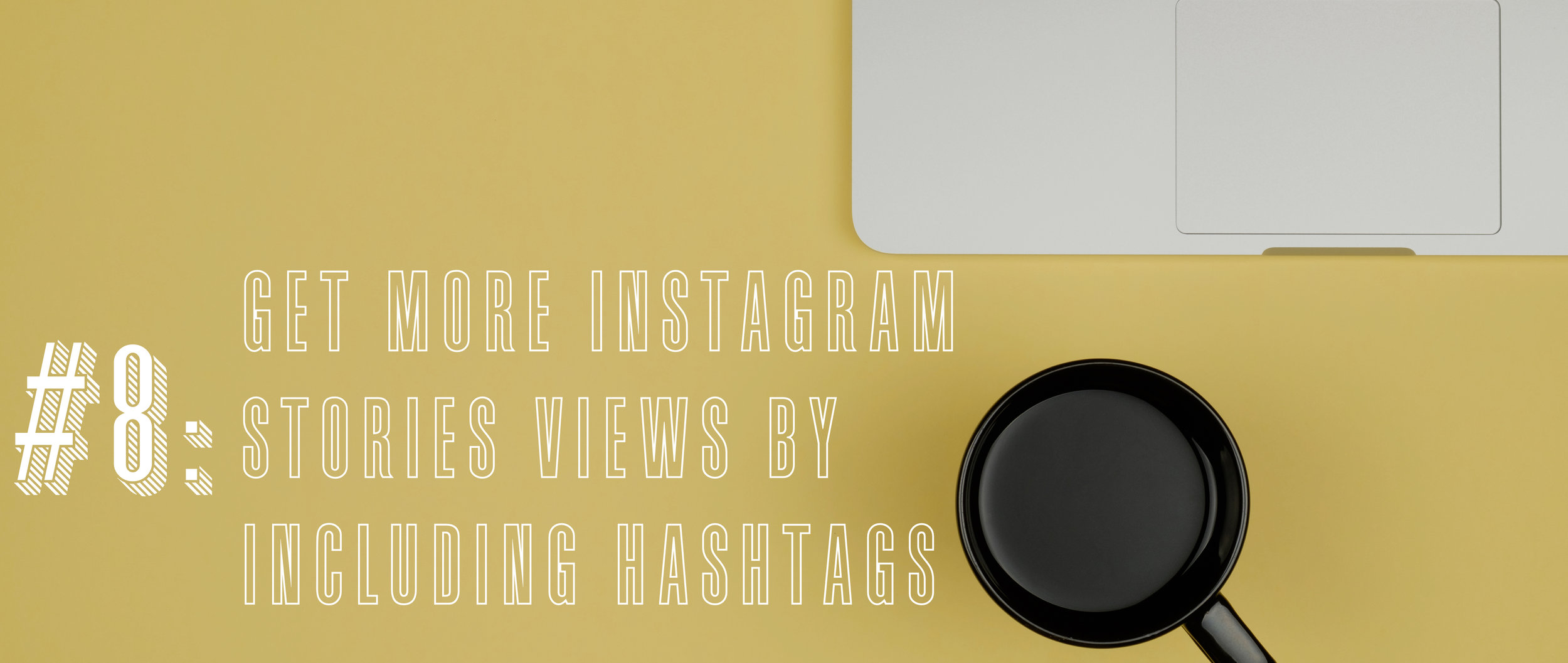 8 Get More Instagram Stories Views by Including Hashtags.jpg