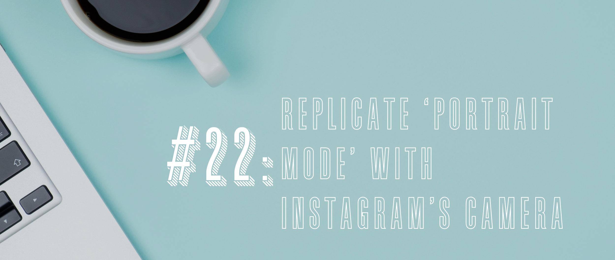 22 Replicate 'Portrait Mode' with Instagram's Camera.jpg