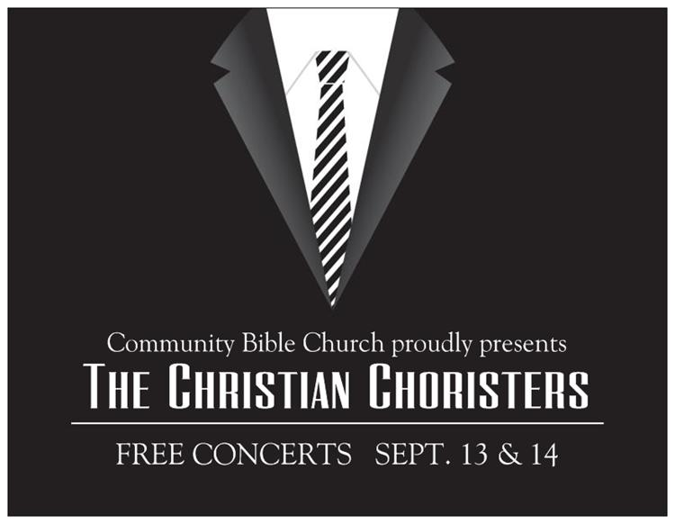 Community Bible Church proudly presents the Christian Choristers for two free concerts on September 13 & 14.