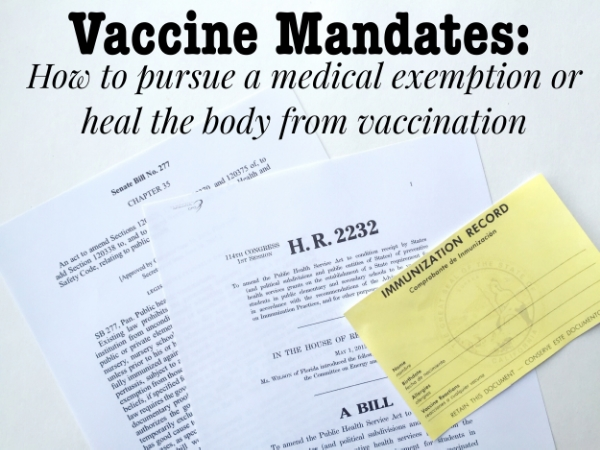 Vaccine Mandates: How to pursue a medical exemption or heal the body from #vaccination. - janny: organically. #hearus #hearthiswell #sb277