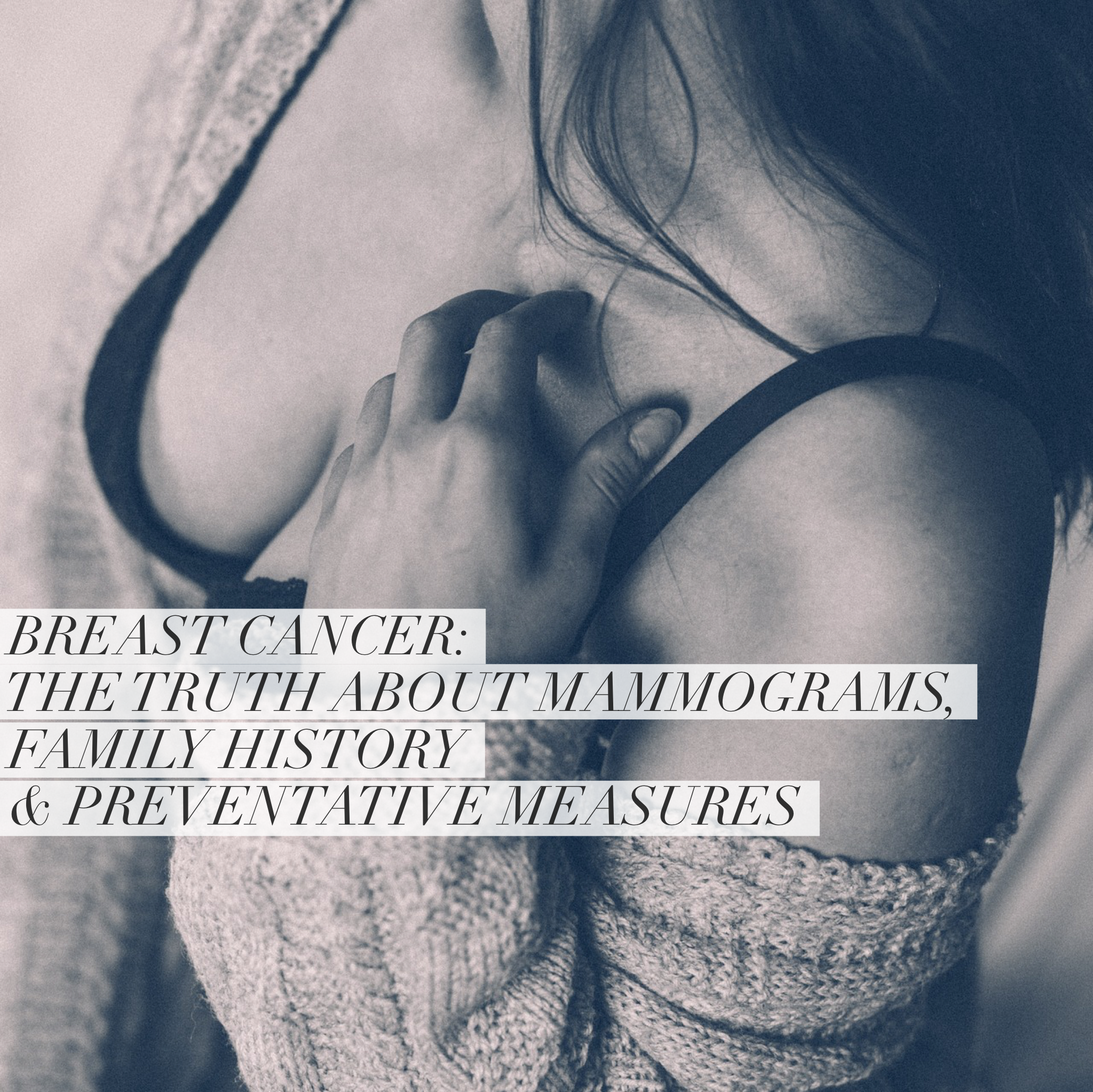 Breast Cancer Awareness: The Truth about Mammograms, Family History and Preventative Measures - janny: organically.
