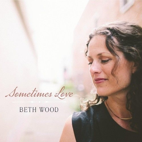 Beth Wood - Sometimes Love (partial)