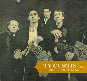 Ty Curtis Band - Cross That Line