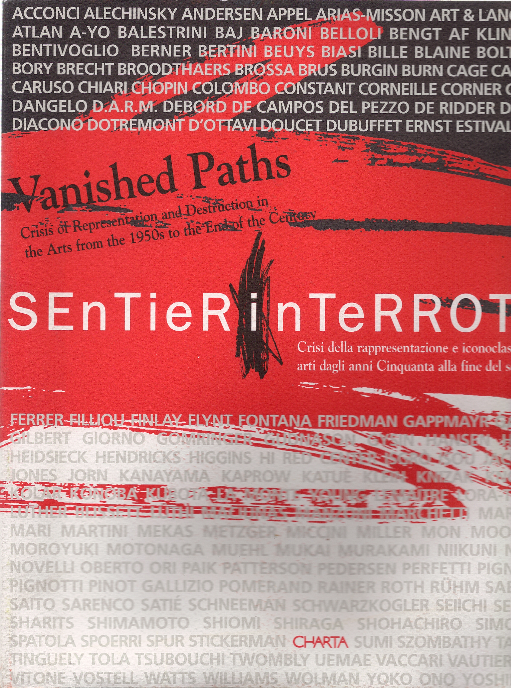 Sentierin Terrotti,  Vanished Paths -  Crisis of Representation and Destruction in the Arts from 1950s to the End of the Century, Charta, 2000