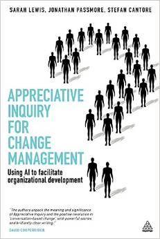 Appreciative Inquiry for Change Management was written by Sarah Lewis, Jonathan Passmore and Stephen Canafore