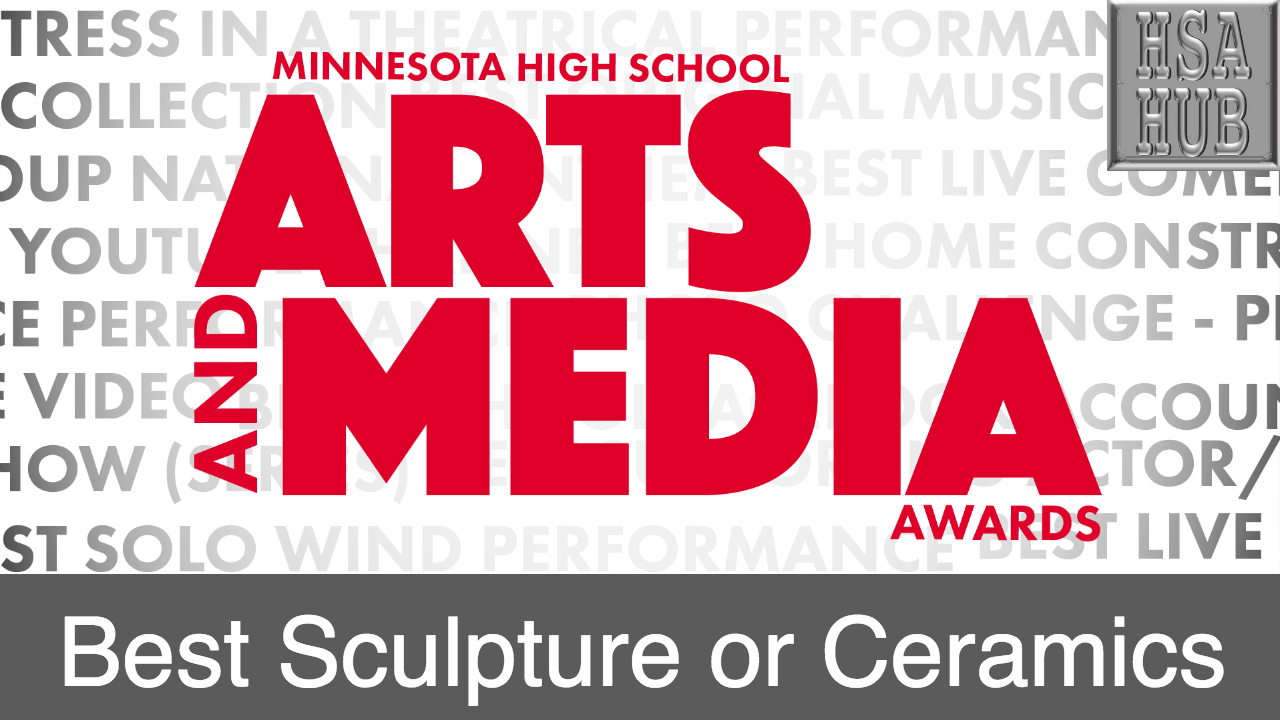 26. Best Sculpture or Ceramics    Rules & Guidelines    Sample Video:   Not From Minnesota