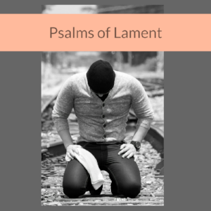 Psalms of Lament.png
