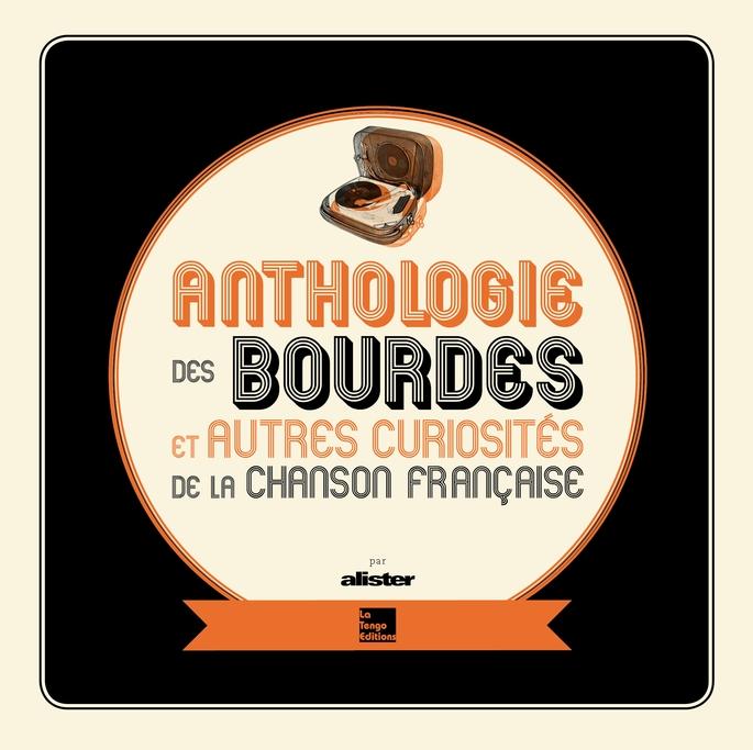 """""""Anthologie des Bourdes et autres curiosités de la chanson française"""""""