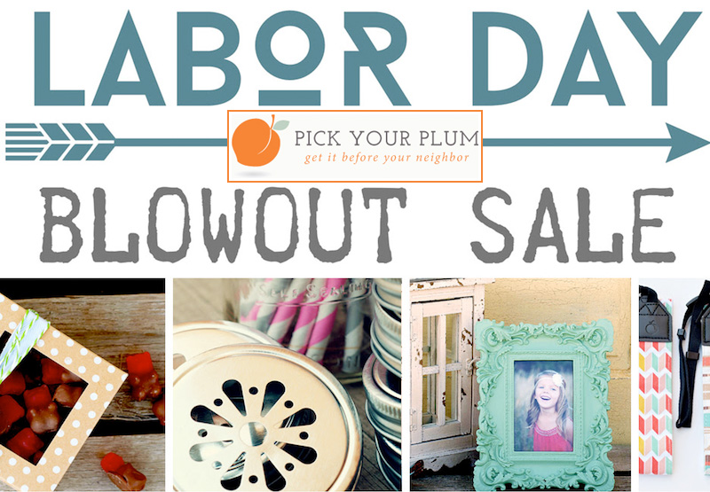 Huge Labor Day Blowout Sale with Pick Your Plum - a sale you don't want to miss