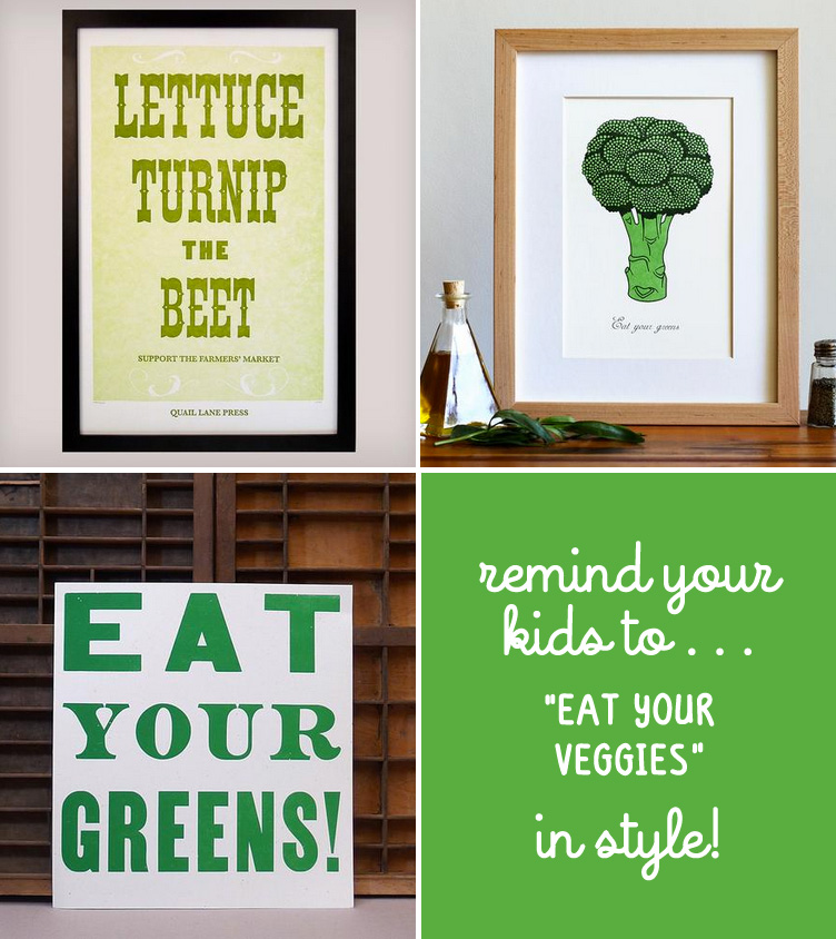 "Remind your Kids to ""Eat Your Veggies"" in Style with these fun handmade prints / as seen on www.GiggleHearts.com"