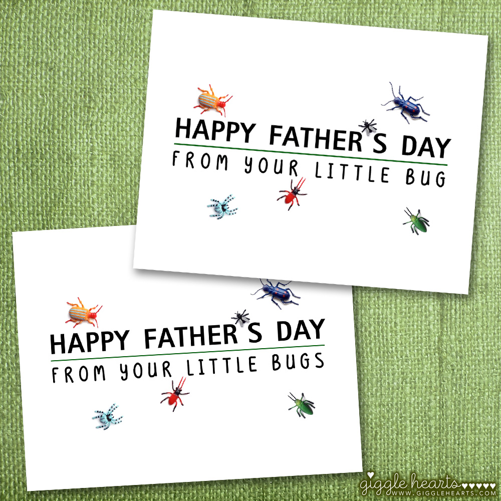 Download your Free Printable Father's Day Cards. The card reads ... from your little bug or bugs
