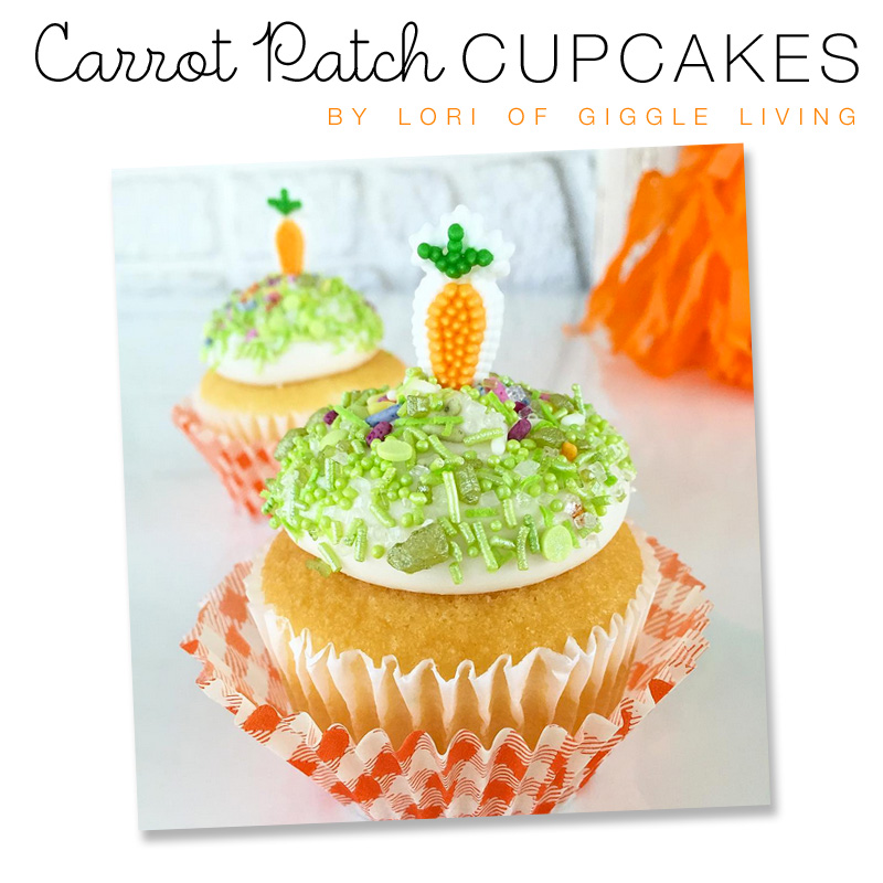 Carrot Patch Cupcakes for Easter Dessert — Carrot Easter Cupcakes — by Lori of Giggle Living - as seen on www.GiggleHearts.com