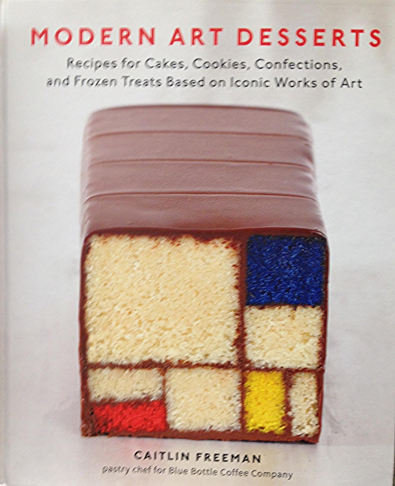Modern Art Desserts by Caitlin Freeman - MoMA