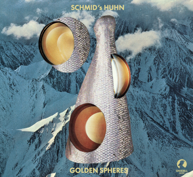SCHMID's HUHN | GOLDEN SPHERES   Digital Release - shoebill music 2018    including personal downloadcode for high res. audio files + exclusice poster artwork by Örn Ingi Unnsteinsson