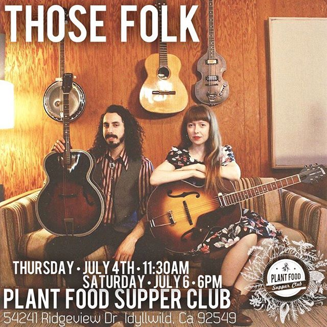@plantfoodsupperclub we are coming at you this week!! July 4th & 6th, join us Idyllwild. . . . . . Photo by @maiastalker • #idyllwild #socal #idyllwildmusic #thosefolk #lawrenceandclare #plantfoodsupperclub #veganrestaurant #bandphotography