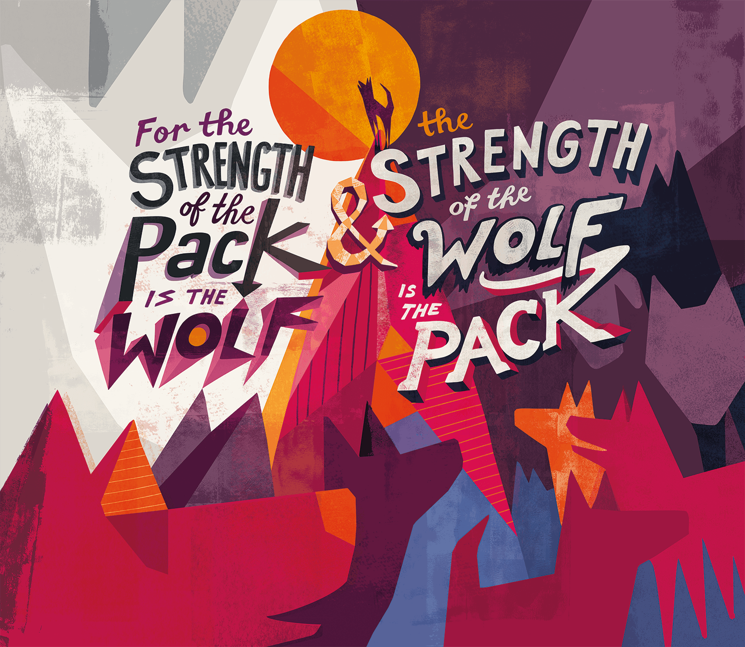 For the Strength of the Pack is the Wolf...