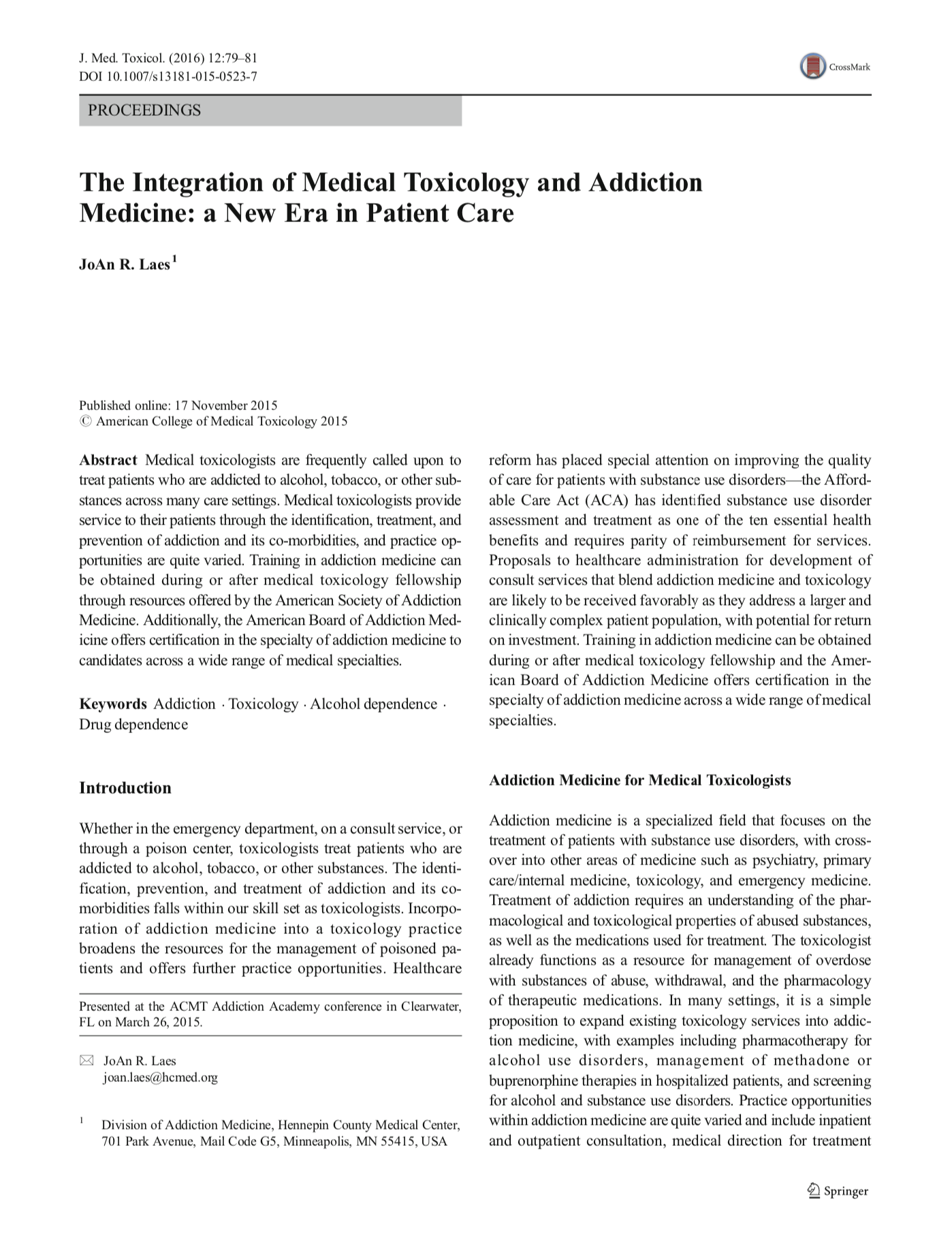 """JoAn E. Laes, """" The Integration of Medical Toxicology and Addiction Medicine: A New Era in Patient Care ,""""   American Journal of Medical Toxicology   12, vol. 1 (2015)"""