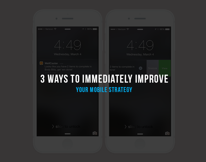 3 Ways to Immediately Improve Your Mobile Strategy   1) EMBRACE YOUR CORE MARKET, THEN ITERATE  When you are creating your app you need to think about the simplest set of features to meet the goal first. It's typically called your MVP - your minimum viable product. You can have a big vision but if you don't get the first step right you can't take the next step. Focus on your first target user and a specific set of needs. Get it right. Then expand. If the experience seems to get heavy and confusing you probably need to stop pushing in new features. Take a breath. Decide whether you should add more or improve what you have. Also consider if you are trying to be all things for all people you may end up being too confusing for anyone.  User experience is a critical aspect of mHealth development that involves iteration, but it's amazing how often this is overlooked or under emphasized. If you designed your app 2 years ago and it is still sitting out there it will look stale. UX and design approaches are rapidly evolving, so you have to evolve with the market. One great approach is to think about what apps are working well for your audience and be inspired by them. Likely these are not health apps but they are apps used by your target audience. Put those inspirations on your wall constantly and discuss them when you speak to your experience designers. You can always steal a little inspiration from everyone and then make it your own as you iterate your experience.  2) PLAN YOUR INFRASTRUCTURE STRATEGY EARLY   In healthcare, you have data and infrastructure requirements to consider that are unique to this industry. Data integration, management and protection are important factors for many mHealth apps. Are you creating or accessing Protected Health Information (PHI)? Do you need a HIPAA-Compliant data solution? Do you need to integrate with new data sources for each deployment, or merge data for analysis?  Many apps create their own custom data, but eventually want to merge
