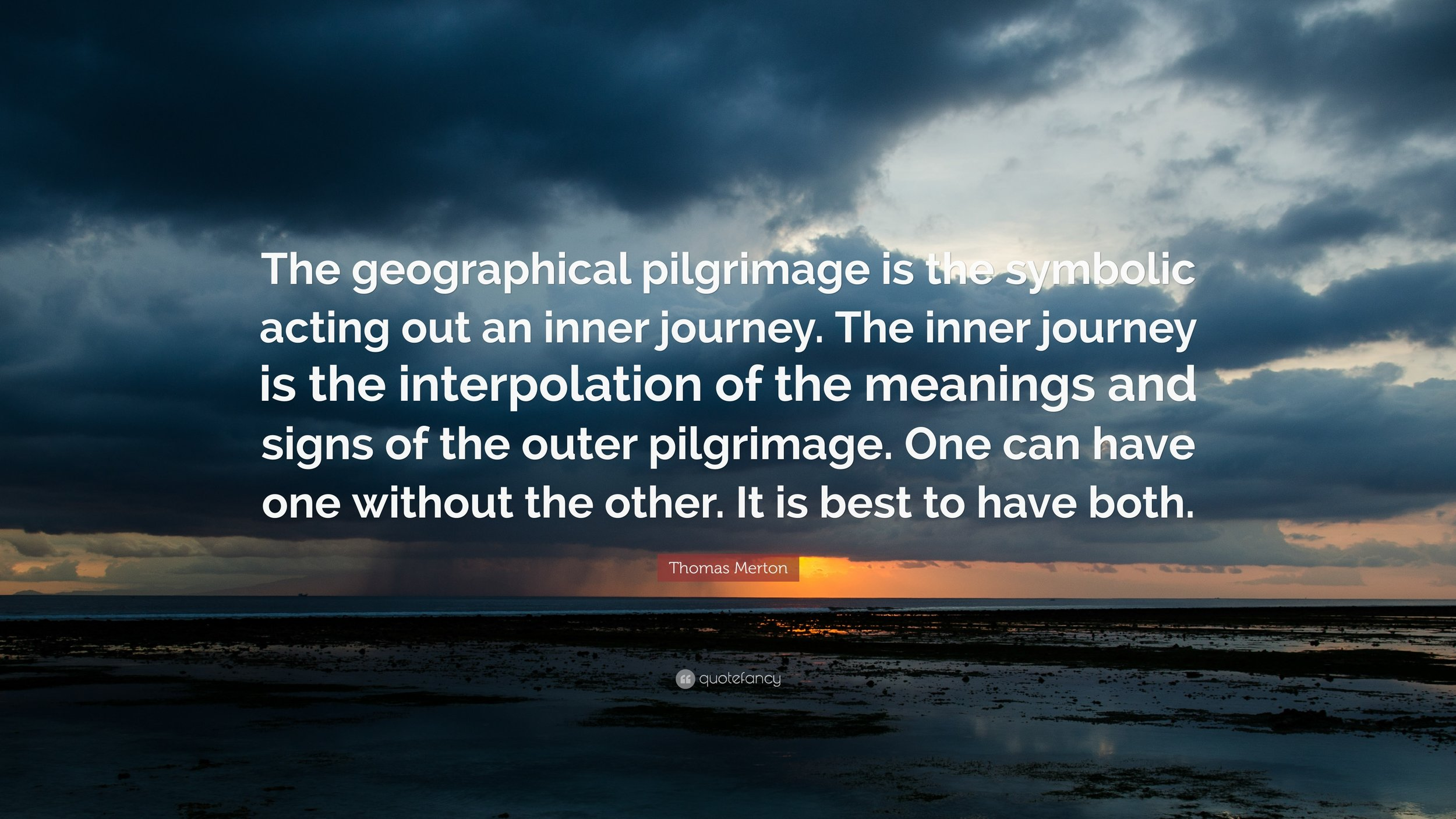 173896-Thomas-Merton-Quote-The-geographical-pilgrimage-is-the-symbolic.jpg