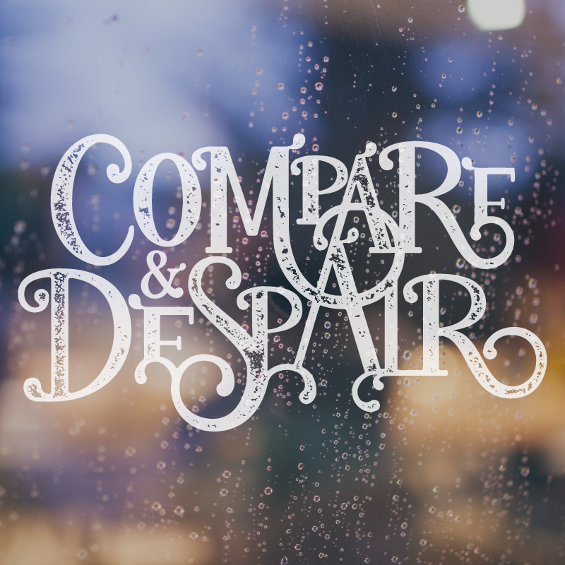 Click to read about the creativity killer: Compare and Despair